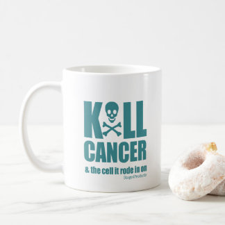 K*LL CANCER and the cell it rode in on - Teal Coffee Mug