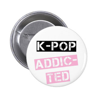 K-Pop addicted 2 Inch Round Button