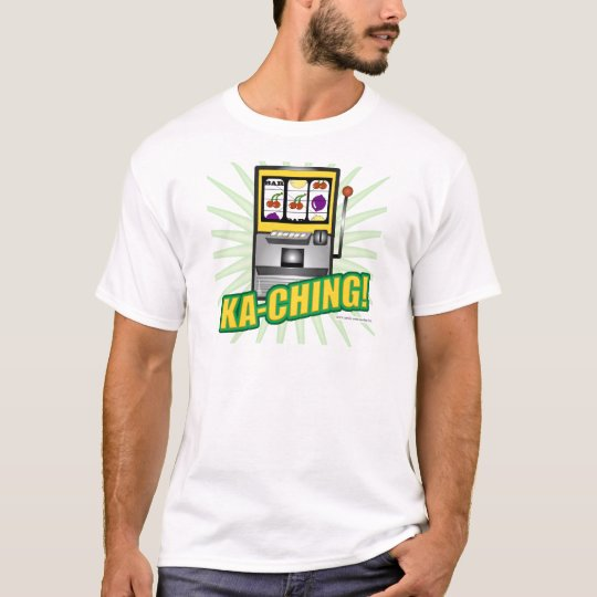 Ka-Ching Big Money T-Shirt