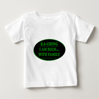 KA-CHING - I AM RICH WITH FAMILY BABY T-Shirt