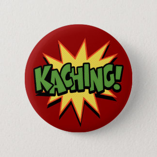 Kaching! 2 Inch Round Button