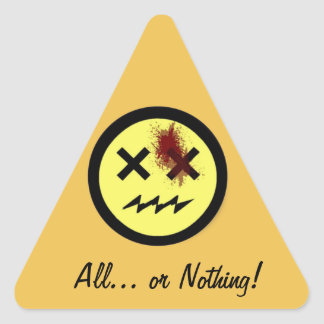 """Kackman 2014 """"All... or Nothing! Triangle Sticker"""