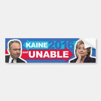 """""""Kaine and Unable"""" - Election Sticker 2016 Bumper Sticker"""