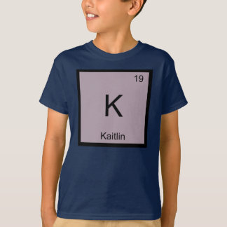 Kaitlin  Name Chemistry Element Periodic Table T-Shirt
