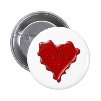 Kaitlin. Red heart wax seal with name Kaitlin 2 Inch Round Button