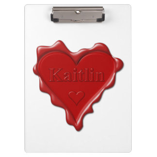 Kaitlin. Red heart wax seal with name Kaitlin Clipboard