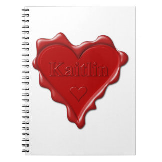 Kaitlin. Red heart wax seal with name Kaitlin Spiral Notebook