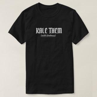 Kale them with Kindness (Dark) T-Shirt