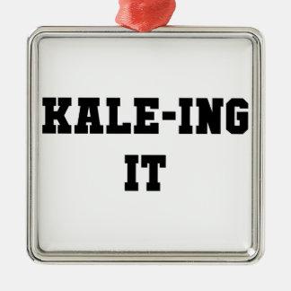 Kaleing It Metal Ornament