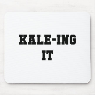 Kaleing It Mouse Pad