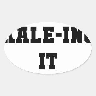 Kaleing It Oval Sticker