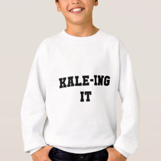 Kaleing It Sweatshirt