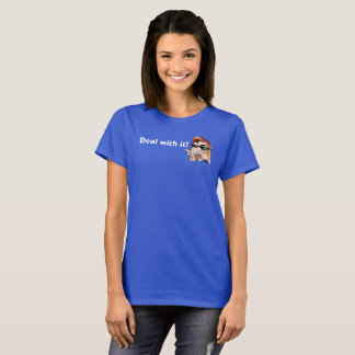 KalScattergood Deal with it! T-Shirt