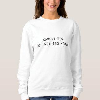 kaneki ken did nothing wrong sweatshirt