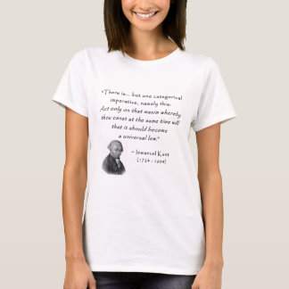 kant_quote_05d_categorical_imperative.gif T-Shirt