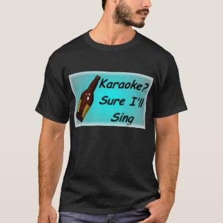 Karaoke Sure I'll Sing T-Shirt