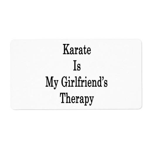 Karate Is My Girlfriend's Therapy Custom Shipping Label