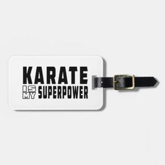 Karate is my superpower luggage tag