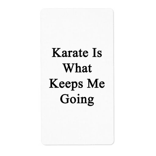 Karate Is What Keeps Me Going Shipping Label