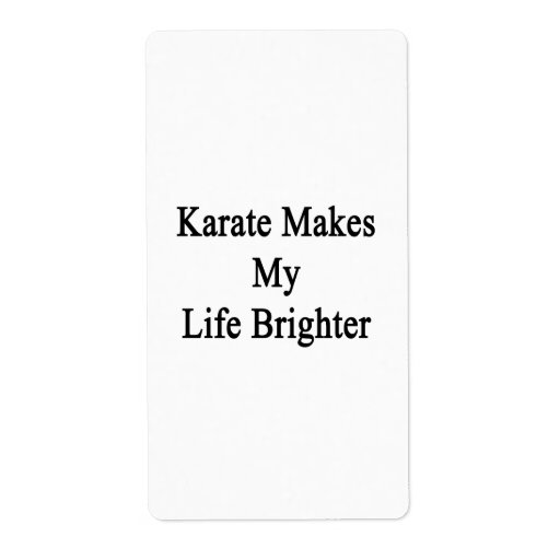 Karate Makes My Life Brighter Custom Shipping Label