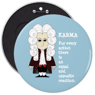 Karma and Newton's 3rd law (Dark background) 6 Inch Round Button