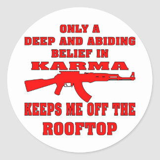 Karma Keeps Me Off Rooftop With An Assault Rifle Round Sticker