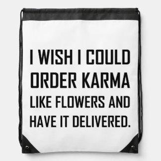 Karma Like Flowers Delivered Joke Drawstring Bag