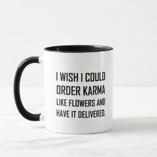 Karma Like Flowers Delivered Joke Mug