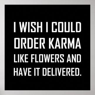Karma Like Flowers Delivered Joke Poster