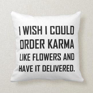 Karma Like Flowers Delivered Joke Throw Pillow