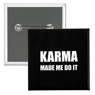 Karma Made Me Do It 2 Inch Square Button