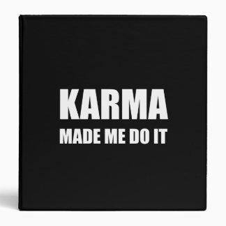 Karma Made Me Do It 3 Ring Binders