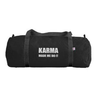 Karma Made Me Do It Gym Bag