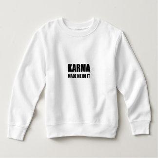 Karma Made Me Do It Sweatshirt