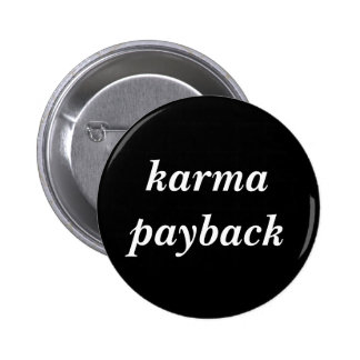 karma payback 2 inch round button
