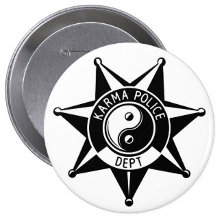 Karma Police! 4 Inch Round Button