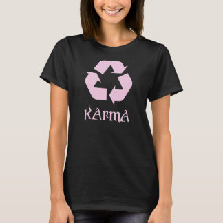 Karma Recycle What Goes Around Comes Around T-Shirt