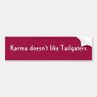 Karma Tailgaters Bumper Sticker