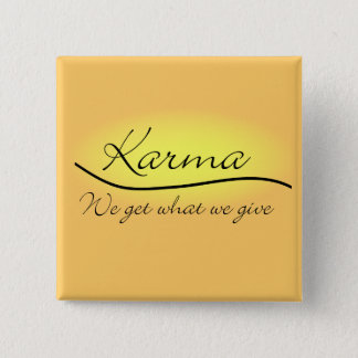 Karma - We Get What We Give 2 Inch Square Button