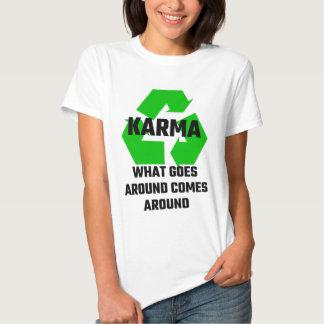 Karma What Goes Around Comes Around Shirts