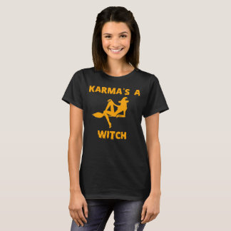 Karma's A Witch Funny Halloween Witch Shirt