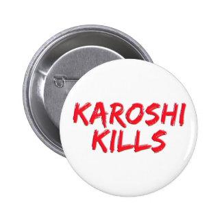 Karoshi kills 2 inch round button