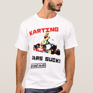 Karting Cars Suck T-Shirt
