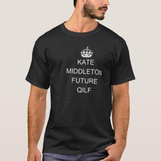 KATE MIDDLETON - FUTURE QILF T-Shirt