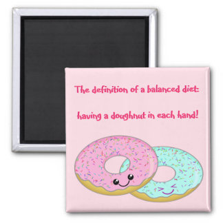 Kawaii Doughnuts The definition of a balanced diet Square Magnet