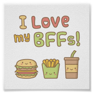 Kawaii I Love My BFFs Fast Food Doodle Poster