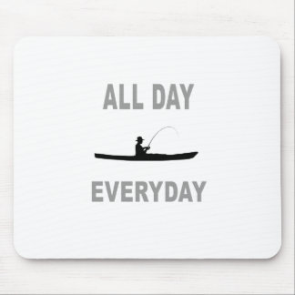 Kayak Fishing All Day Everyday Mouse Pad