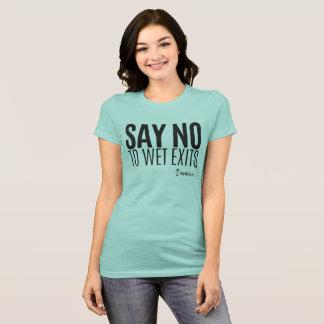 Kayak Hipster - Say No to Wet Exits - Ladies T-Shirt