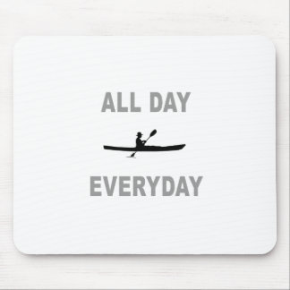 Kayaking All Day Everyday Mouse Pad