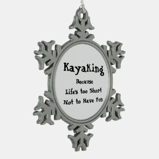 Kayaking Because Snowflake Pewter Christmas Ornament